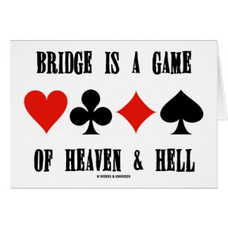Bridge Is A Game Of Heaven & Hell (Card Suits)