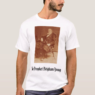 Brigham Young, The Prophet Brigham Young T-Shirt