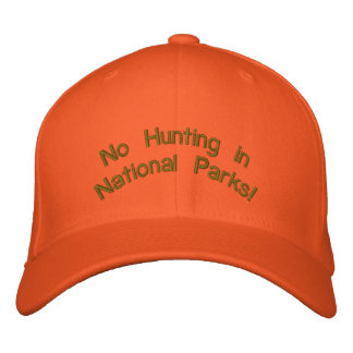 """Bright Orange cap: """"No Hunting in National Parks!"""" Embroidered Baseball Cap"""