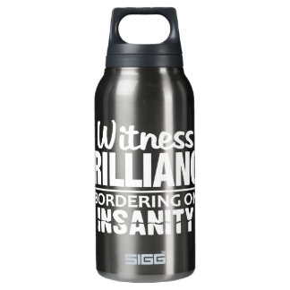 BRILLIANCE VS INSANITY - choose color Insulated Water Bottle