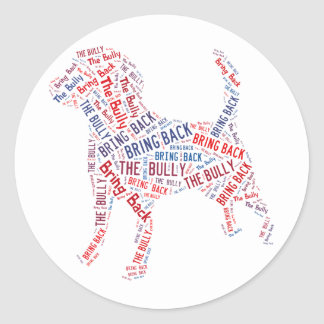 Bring Back The Bully Classic Round Sticker