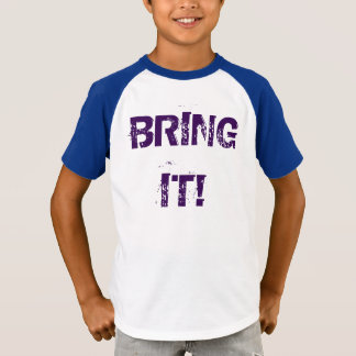 BRING IT! UNISEX MANY COLORS AVAIL. T-Shirt