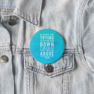 Bring You Down Quote 7.5 Cm Round Badge