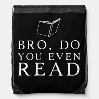 Bro, Do You Even Read Drawstring Bags