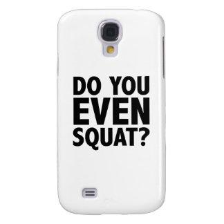 Bro Do You Even Squat? Galaxy S4 Case