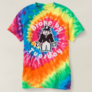 Broke by Tuesday Tie Dye T-Shirt