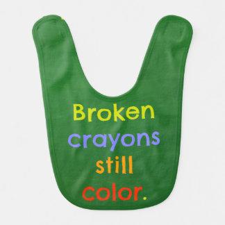 Broken Crayons Still Color Inspirational Bib