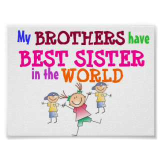 Brothers have Best Sister Poster