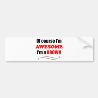Brown Awesome Family Bumper Sticker