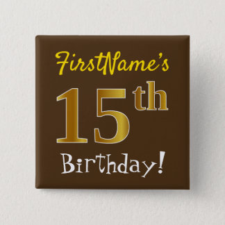 Brown, Faux Gold 15th Birthday, With Custom Name 15 Cm Square Badge