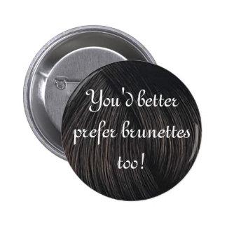 brunette preference 6 cm round badge