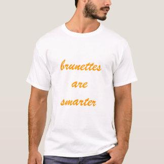 brunettes are smarter T-Shirt
