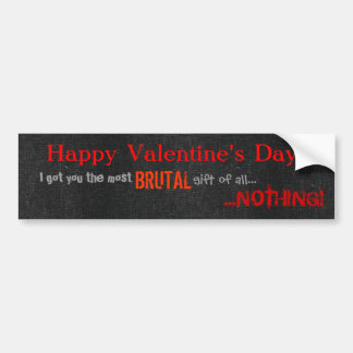 Brutal Valentine's Day Bumper Sticker Car Bumper Sticker
