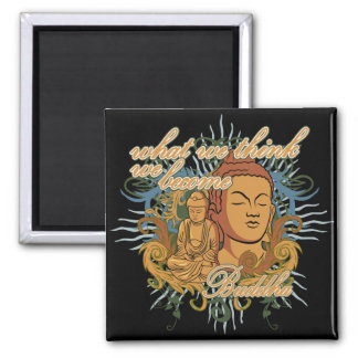 Buddha Become Quote Square Magnet