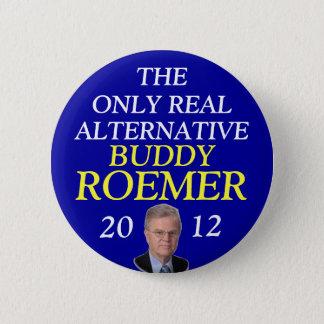 Buddy Roemer 2012 real alternative 6 Cm Round Badge