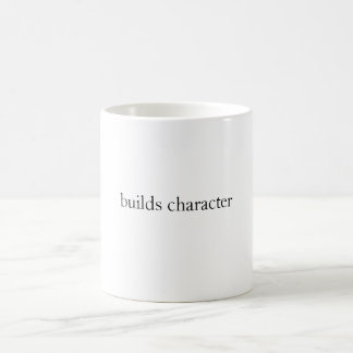 builds character coffee mug