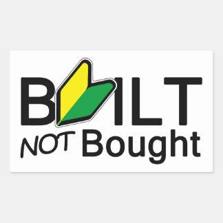 Built not bought rectangular sticker