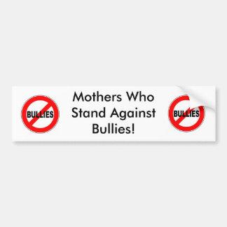 bullies-300x300, bullies-300x300, Mothers Who S... Bumper Sticker