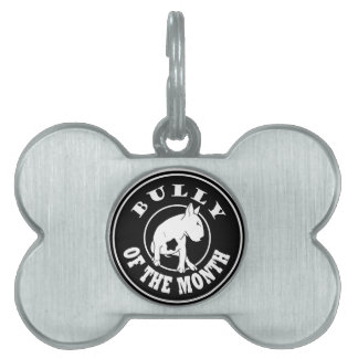 Bully of the Month Bully Tag Pet Tags