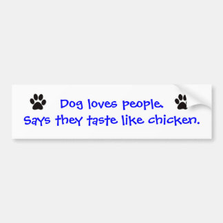 Bumper Sticker - Dog Loves People Car Bumper Sticker