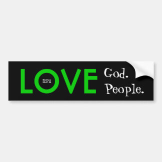 Bumper Sticker:  Love God.  Love People. Bumper Sticker