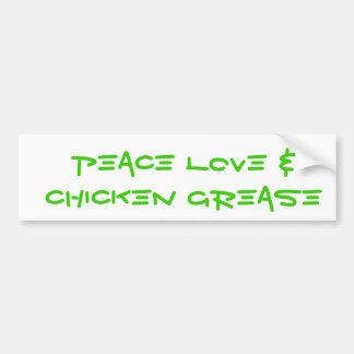 """Bumper Sticker """"Peace Love & Chicken Grease"""""""