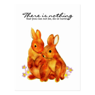 Bunnies - Nothing that you can not be, do or have! Postcard