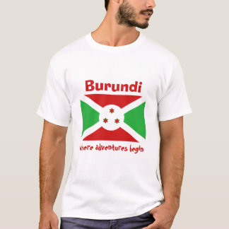 Burundi Flag + Map + Text T-Shirt