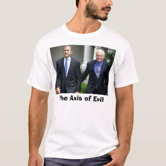 bush-cheney, The Axis of Evil T-Shirt