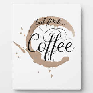 But First, Coffee... Photo Plaque