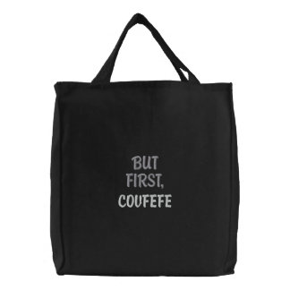 BUT FIRST, COVFEFE | funny embroidered black bag Embroidered Tote Bag