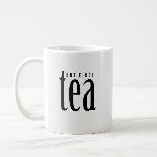 But first, Tea Coffee Mug