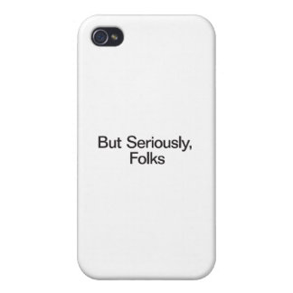 But Seriously, Folks Case For The iPhone 4