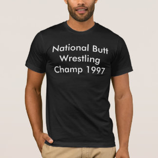 Butt Wrestle 1997 T-Shirt