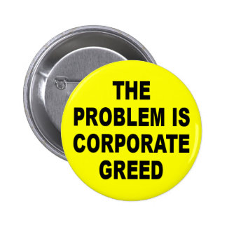 BUTTON corporate greed
