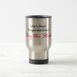 """Buy the Stock"" Quote Travel Mug"