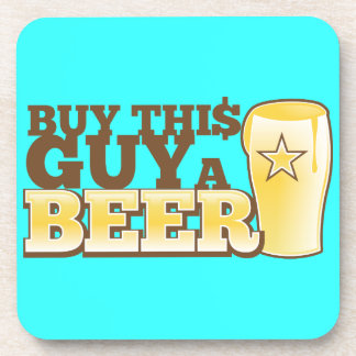 Buy This Guy a Beer!  from The Beer Shop Coaster