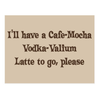 Cafe-Mocha Vodka-Valium Latte Postcard