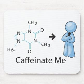 Caffeinate Me Mouse Pad