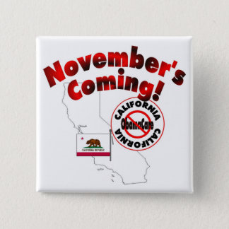California Anti ObamaCare – November's Coming! 15 Cm Square Badge