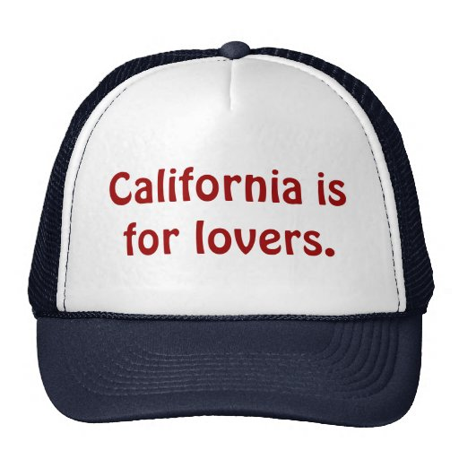 California is for lovers. Hat