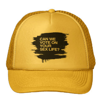 CAN WE VOTE ON YOUR SEX LIFE HATS