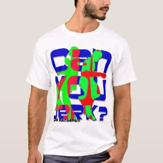 Can You Jerk? T-Shirt