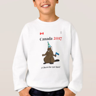 Canada 150 in 2017 Beaver Party 3 Cheers Sweatshirt