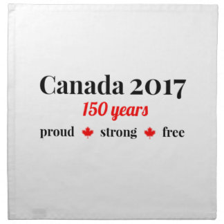Canada 150 in 2017 Proud and Free Napkin