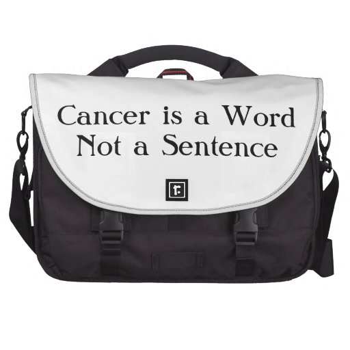 Cancer is a Word Not a Sentence Laptop Bag