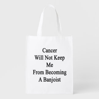 Cancer Will Not Keep Me From Becoming A Banjoist Market Totes