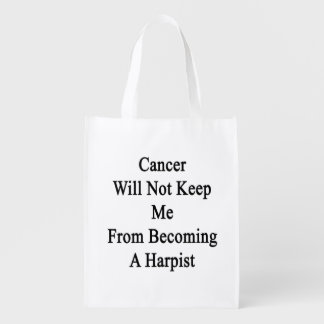 Cancer Will Not Keep Me From Becoming A Harpist Market Tote