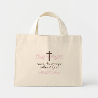 Can't Do Cancer Without God Mini Tote Bag