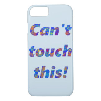 Can't touch this! iPhone 7 case